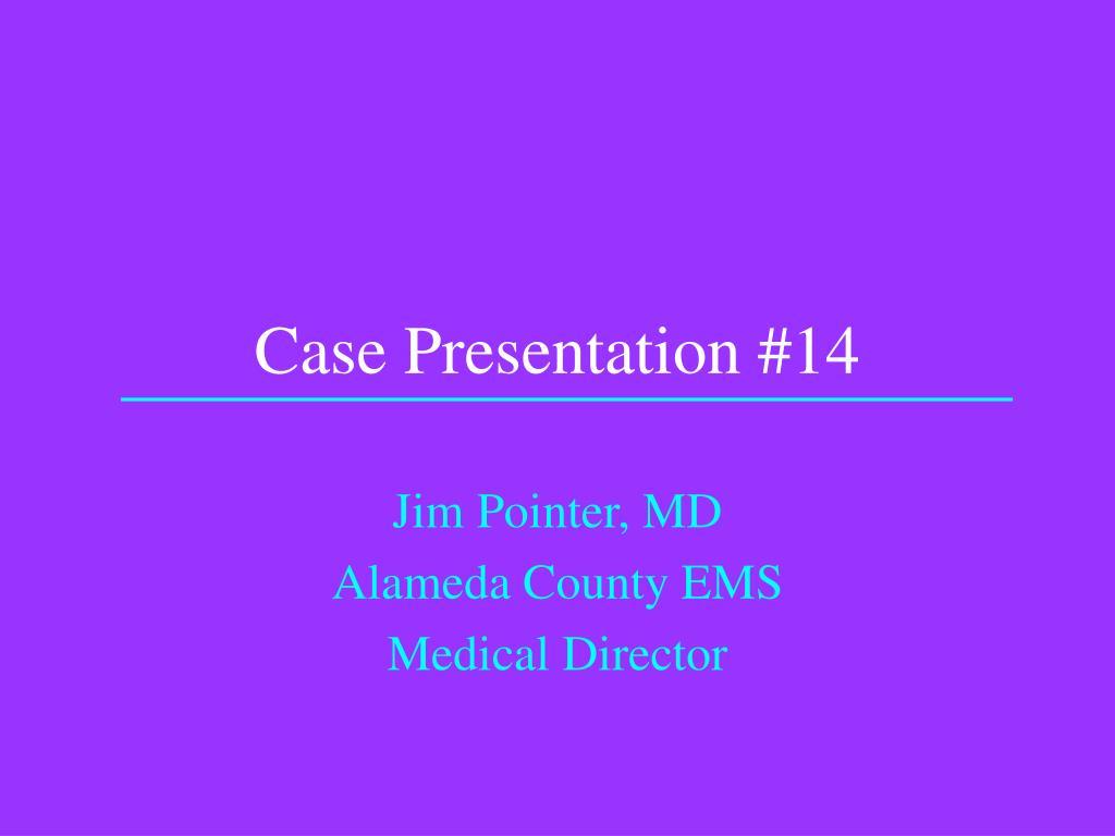 Case Presentation #14