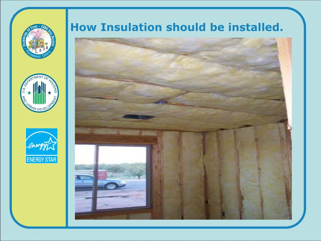 How Insulation should be installed.