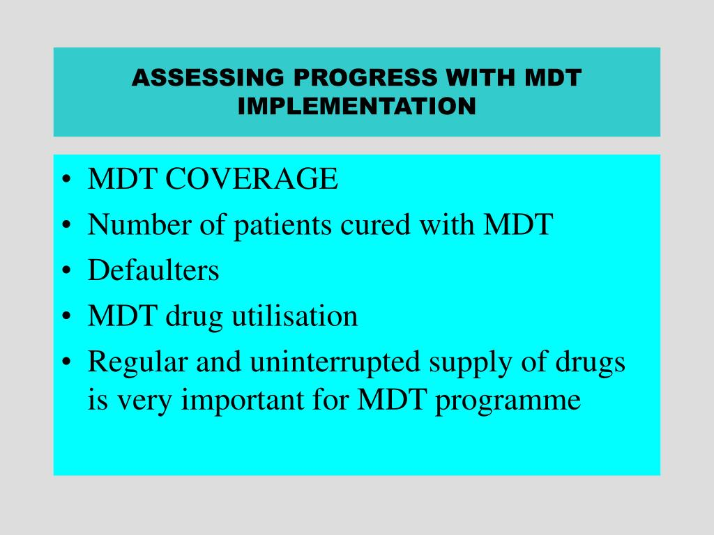 ASSESSING PROGRESS WITH MDT IMPLEMENTATION