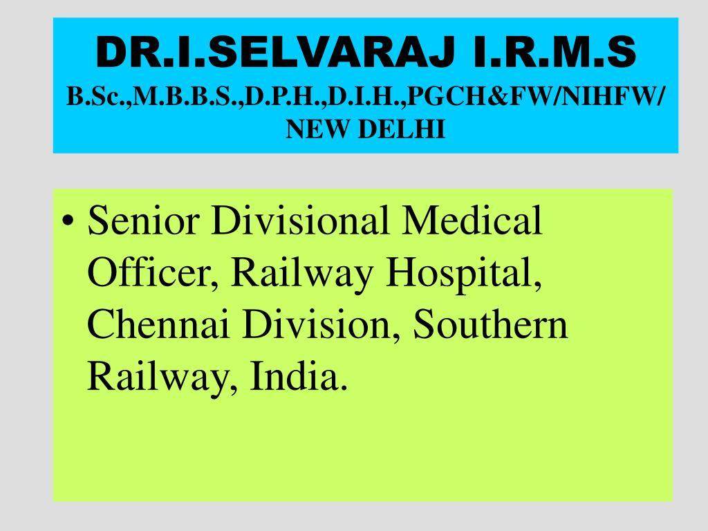 DR.I.SELVARAJ I.R.M.S