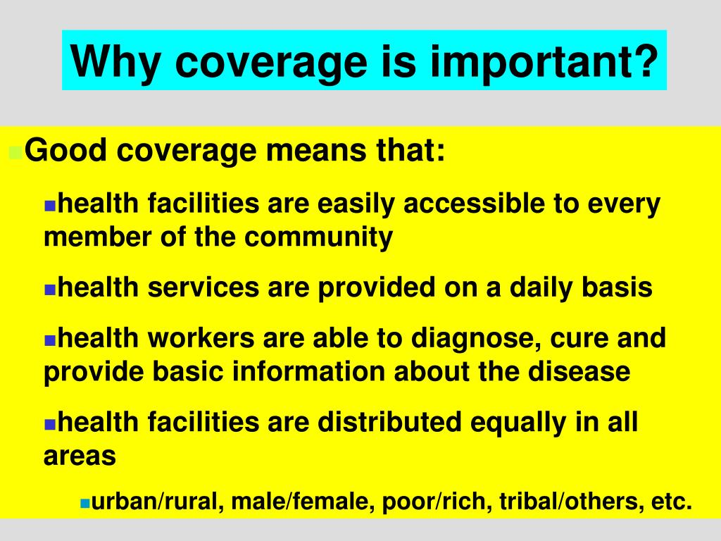 Why coverage is important?