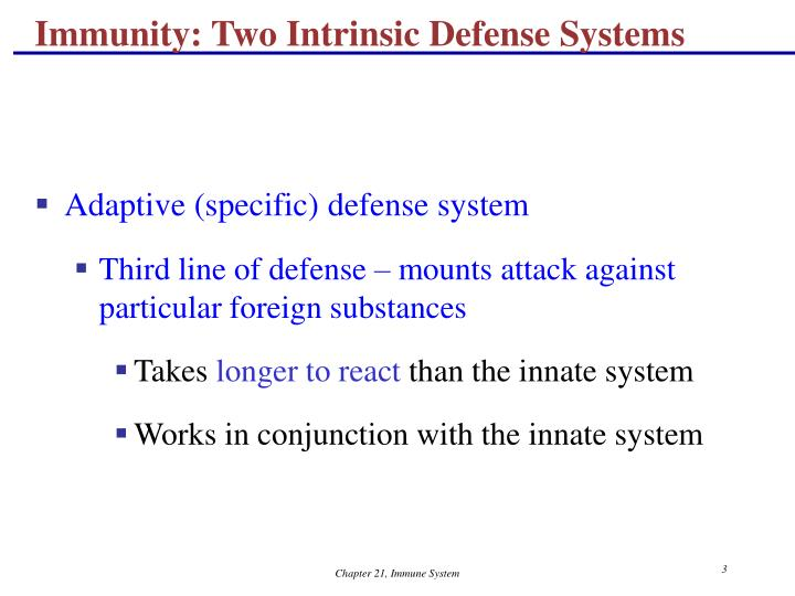 Immunity two intrinsic defense systems3