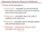 inflammatory response phagocytic mobilization