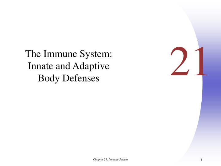 The immune system innate and adaptive body defenses