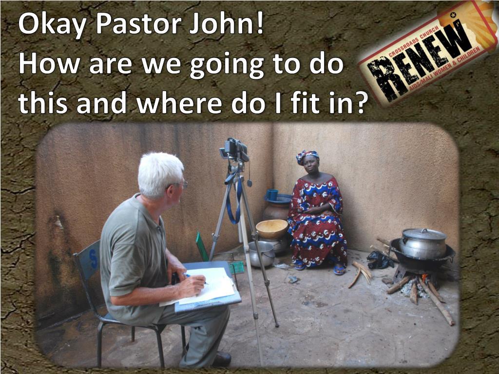 Okay Pastor John!