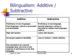 bilingualism additive subtractive