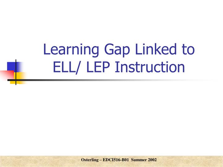 Learning gap linked to ell lep instruction
