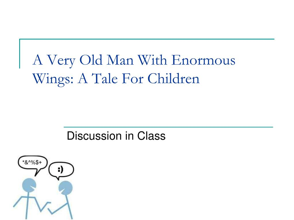 an argument if a very old man with enormous wings is a tale for children or not A short summary of gabriel garcía márquez's a very old man with enormous wings this free synopsis covers all the crucial plot points of a very old man with enormous wings.