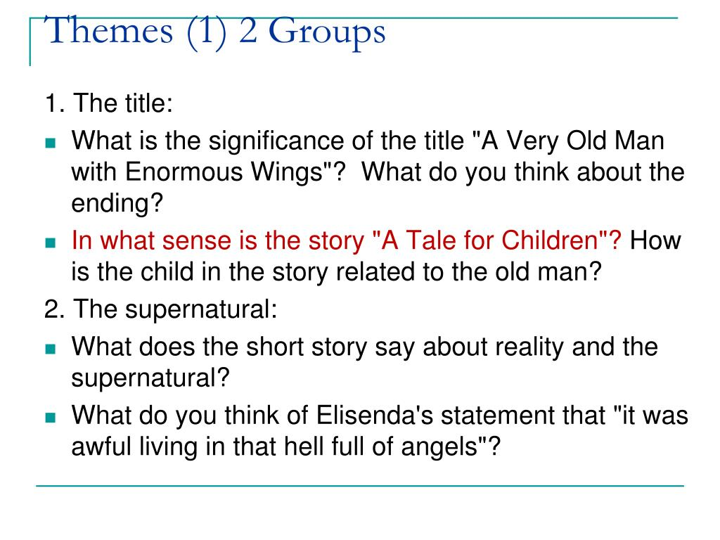 essay questions for a very old man with enormous wings This short story written by gabriel garcia marquez tells about a family, who discovered an old man with huge wings by their house one night the man did not fit the traditional description of an angel as he was very old, dirty, and smelled awfully.