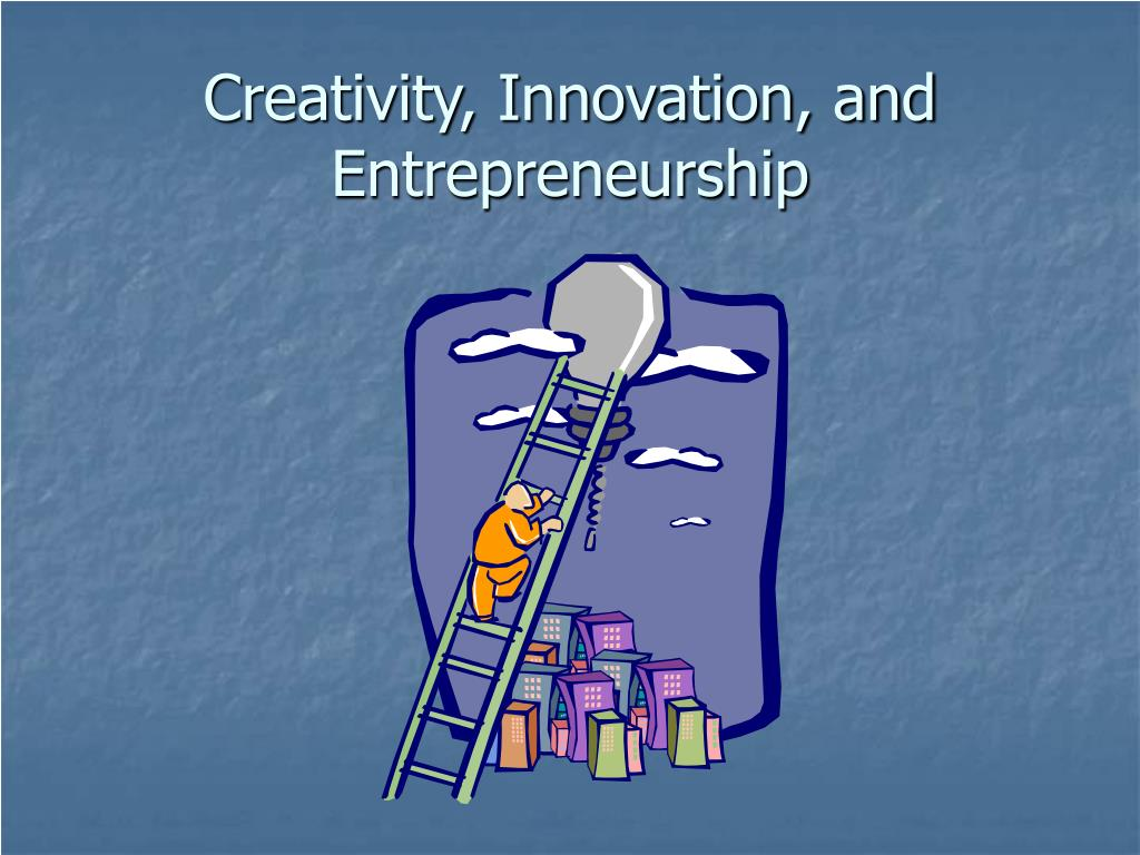 """relationship of entrepreneurship innovation and creativity Creativity, innovation and entrepreneurs creativity is the ability to develop new ideas and to discover new ways of looking at problems and opportunities innovation is the ability to apply creative solutions to those problems and opportunities in order to enhance people""""s lives or to enrich society entrepreneurship is the result of a ."""