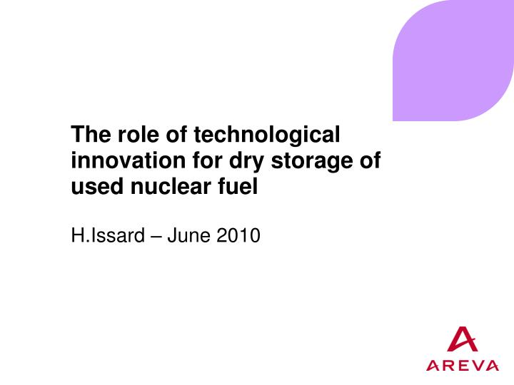 The role of technological innovation for dry storage of used nuclear fuel