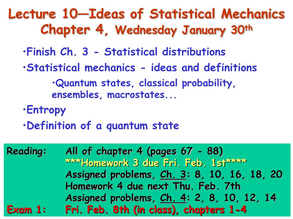 Lecture 10—Ideas of Statistical Mechanics Chapter 4,