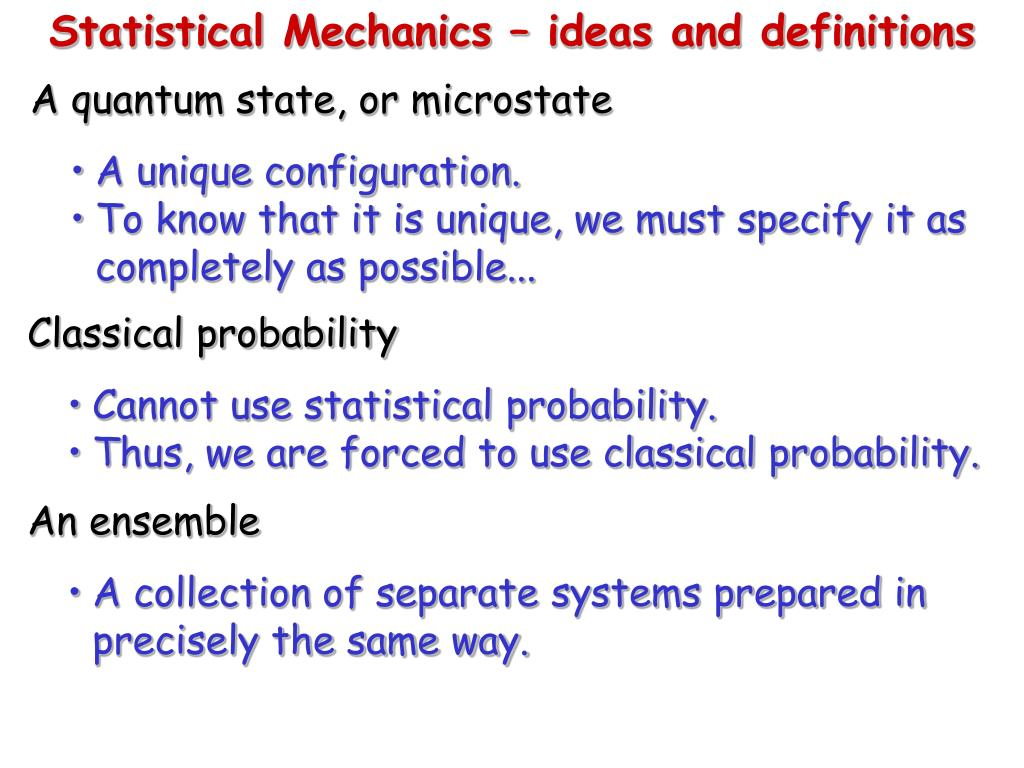 Statistical Mechanics – ideas and definitions