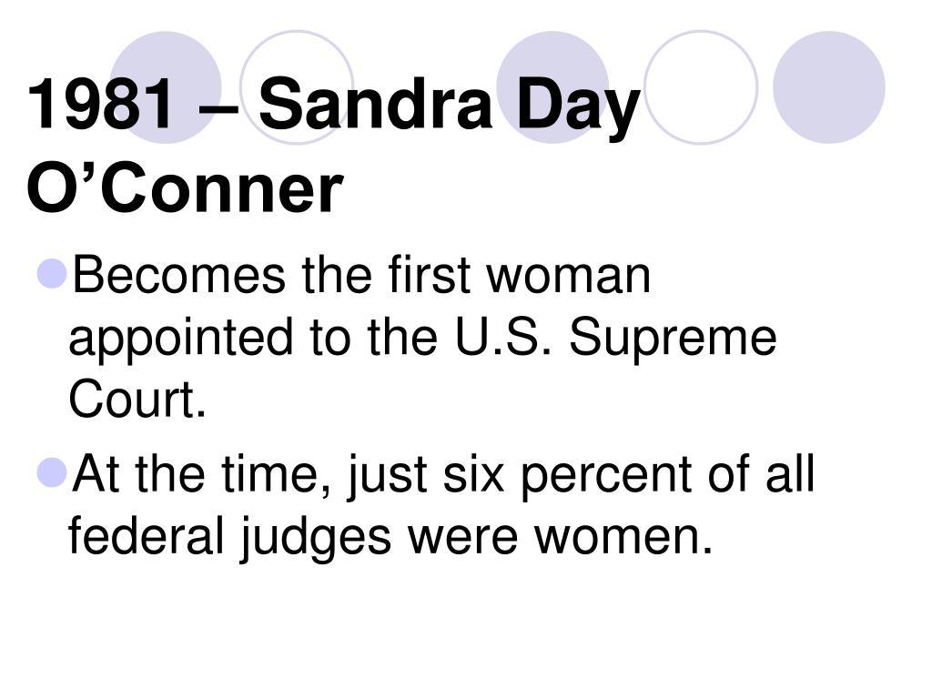 1981 – Sandra Day O'Conner