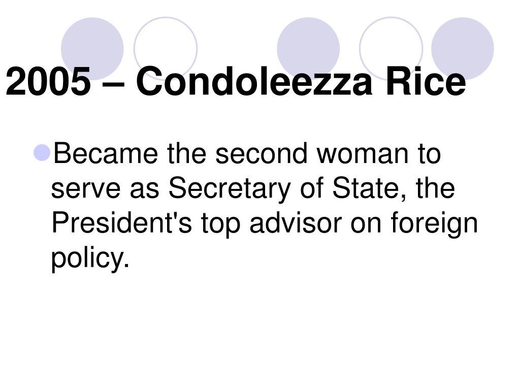 2005 – Condoleezza Rice