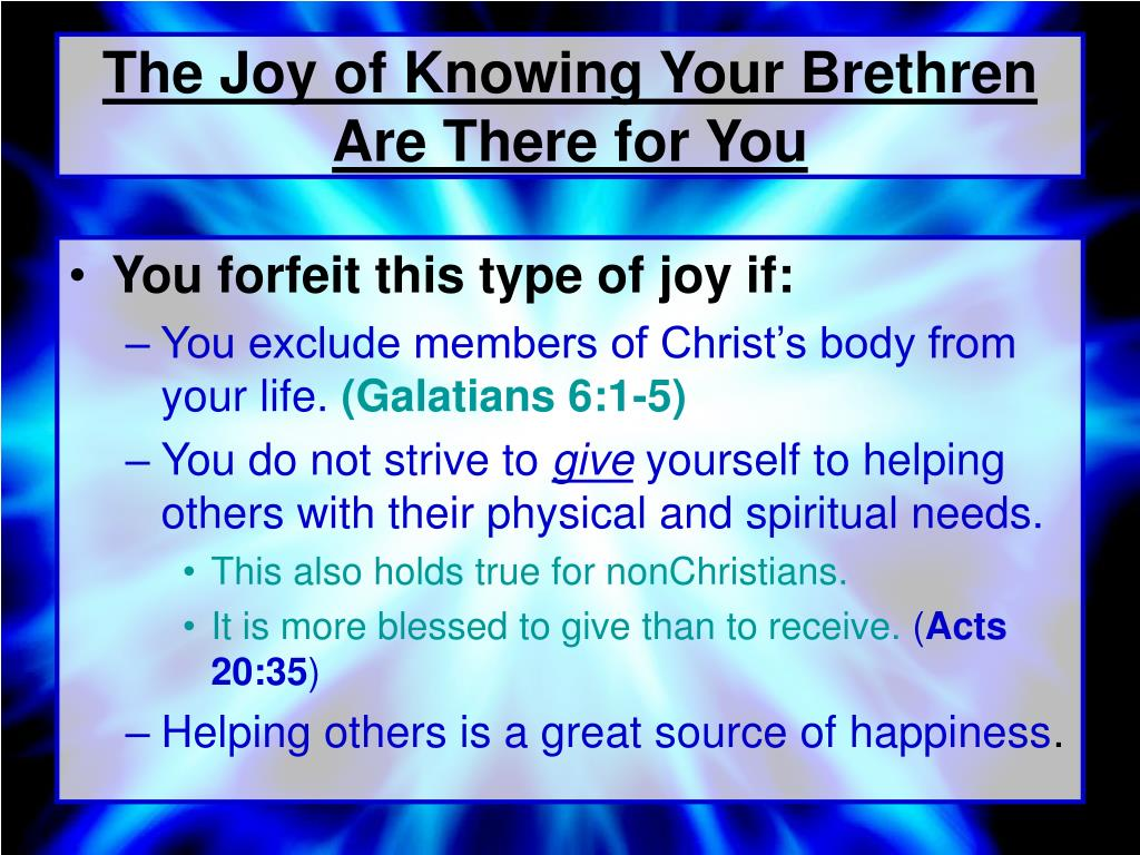 The Joy of Knowing Your Brethren