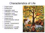 c haracteristics of l ife