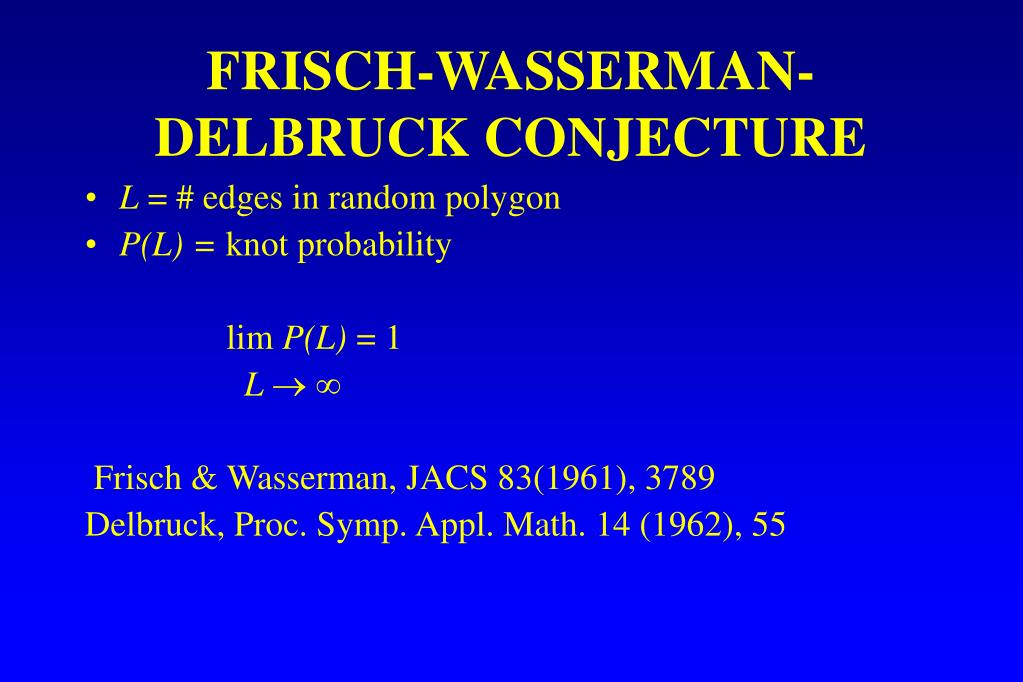 FRISCH-WASSERMAN-DELBRUCK CONJECTURE