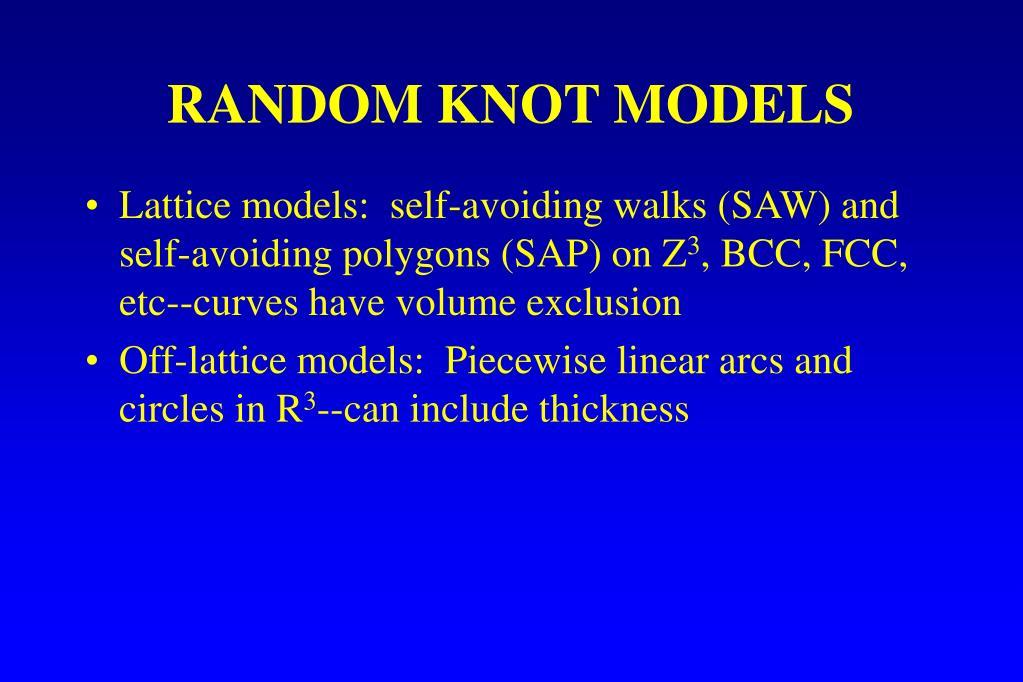 RANDOM KNOT MODELS