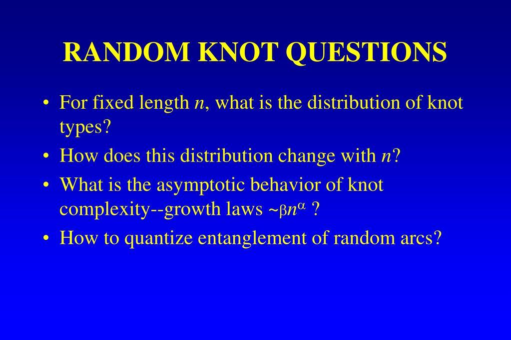 RANDOM KNOT QUESTIONS