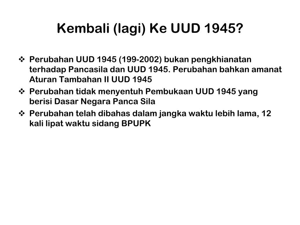 Kembali (lagi) Ke UUD 1945?