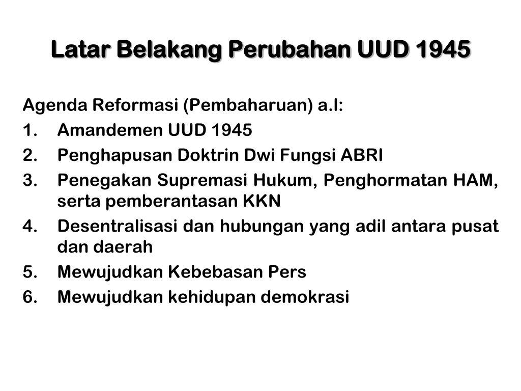 Latar Belakang Perubahan UUD 1945