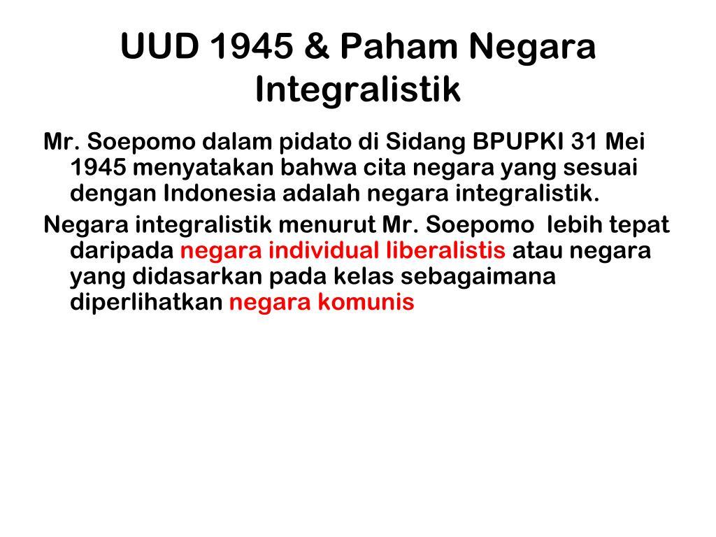 UUD 1945 & Paham Negara Integralistik