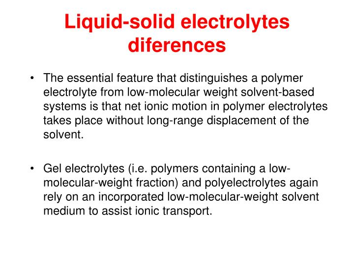 Liquid-solid electrolytes diferences