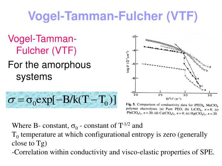 Vogel-Tamman-Fulcher (VTF)