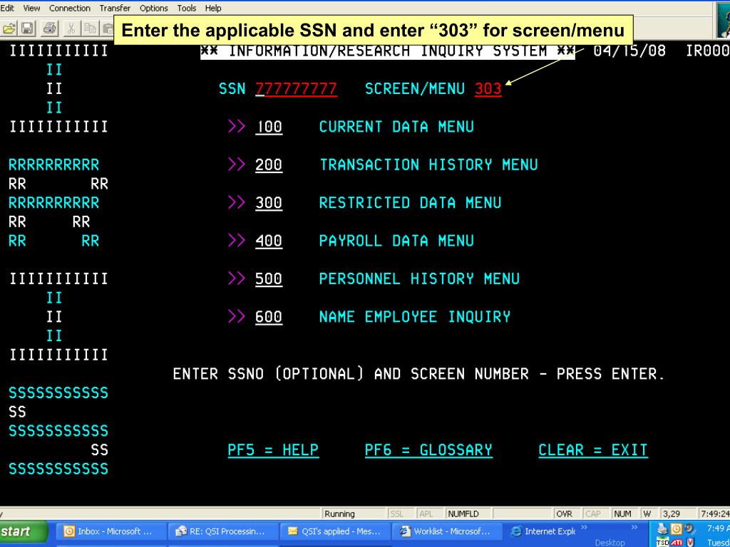 "Enter the applicable SSN and enter ""303"" for screen/menu"