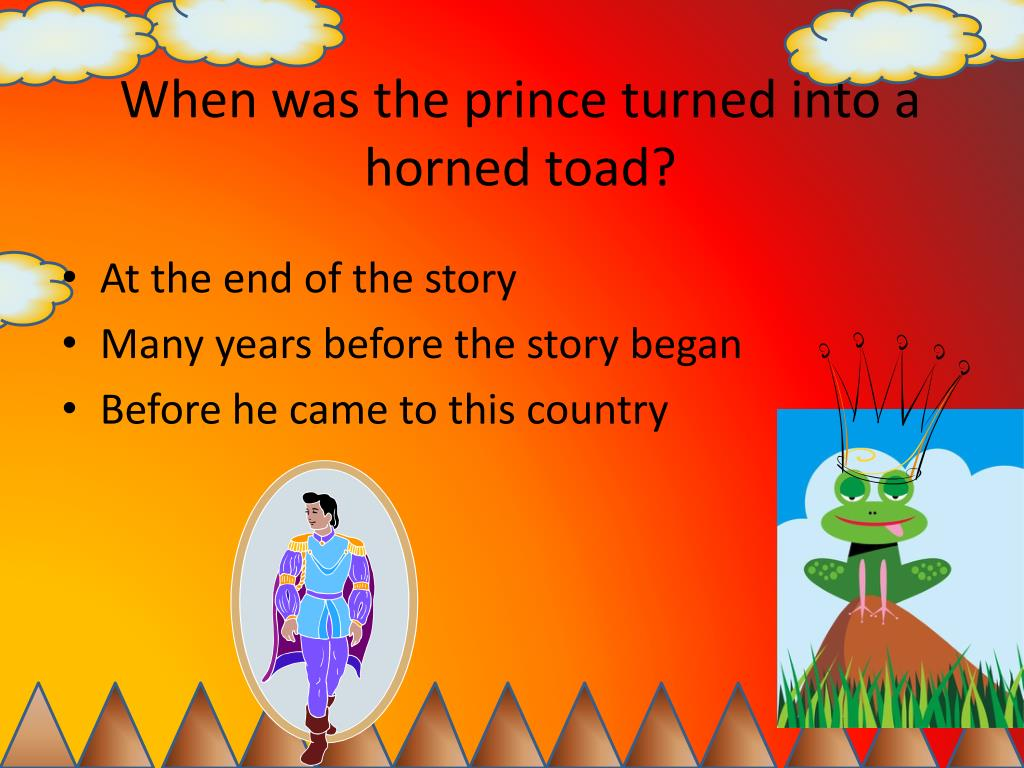 When was the prince turned into a horned toad?