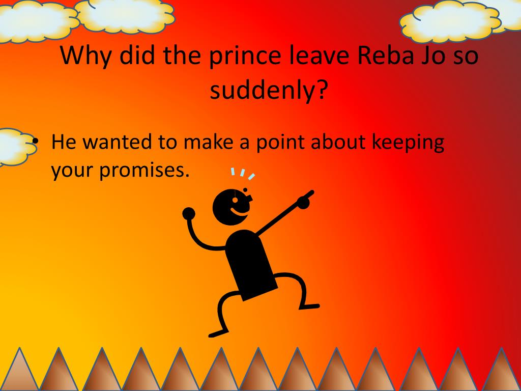 Why did the prince leave Reba Jo so suddenly?