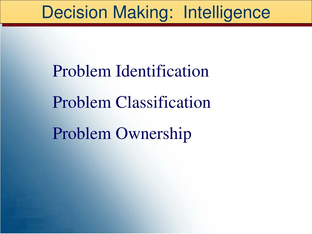 Decision Making:  Intelligence