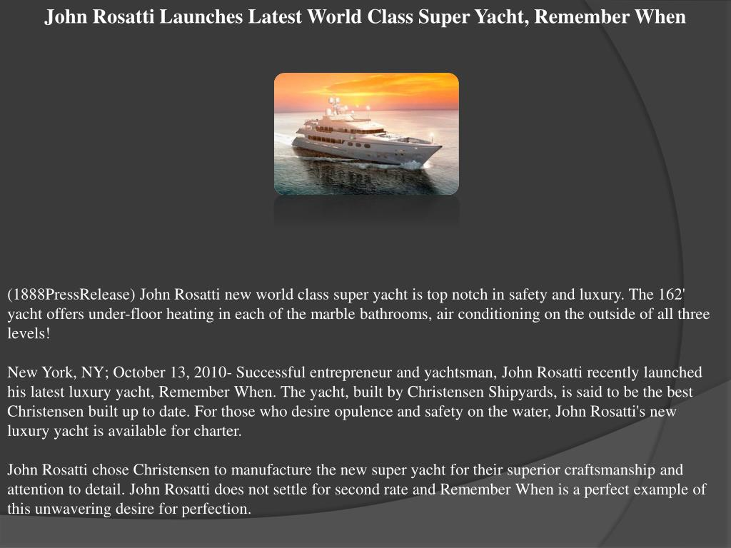John Rosatti Launches Latest World Class Super Yacht, Remember When
