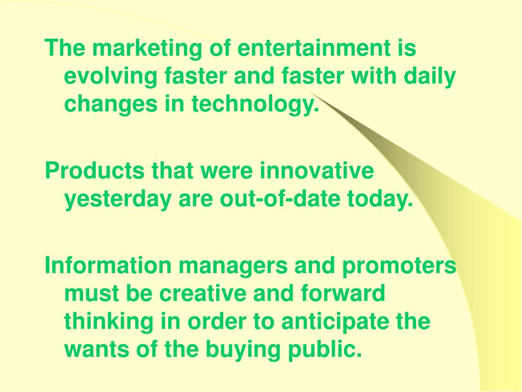 The marketing of entertainment is evolving faster and faster with daily changes in technology.