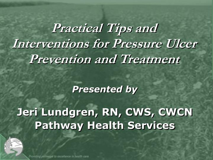 Practical tips and interventions for pressure ulcer prevention and treatment