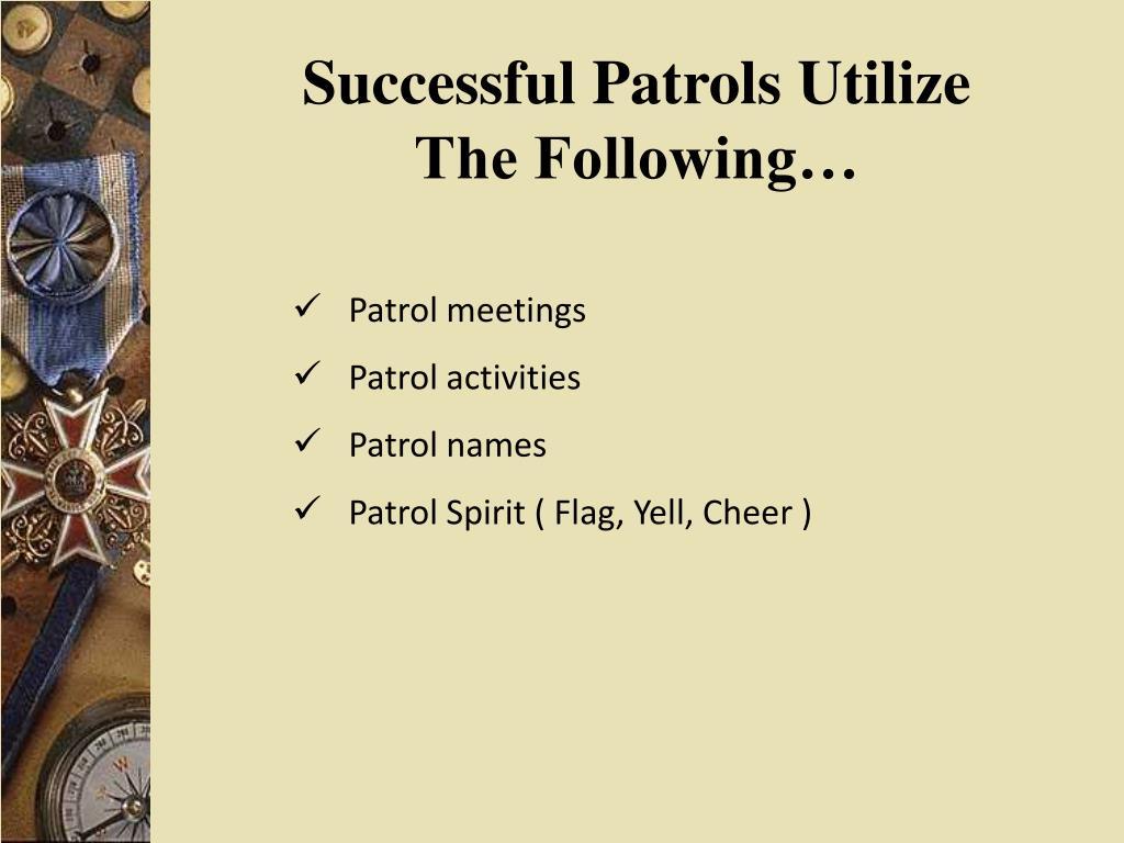 Successful Patrols Utilize