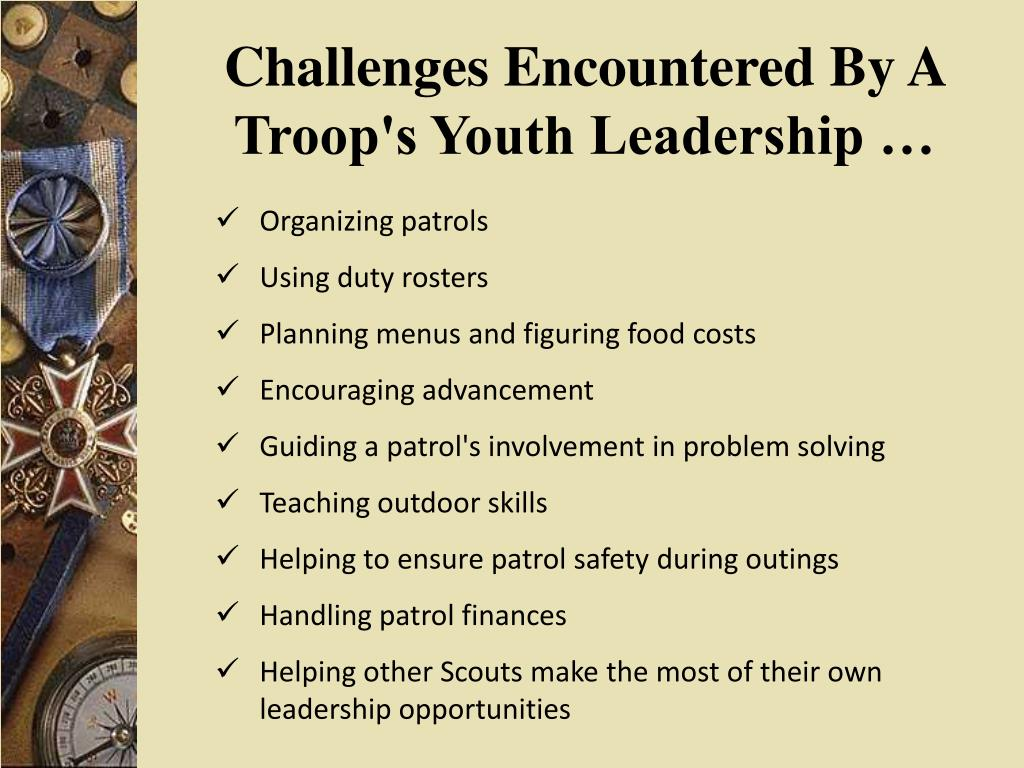 Challenges Encountered By A Troop's Youth Leadership …