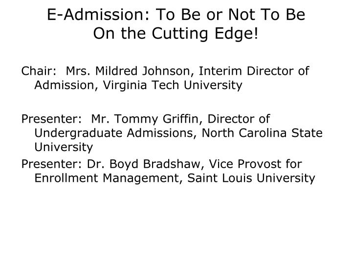 E admission to be or not to be on the cutting edge