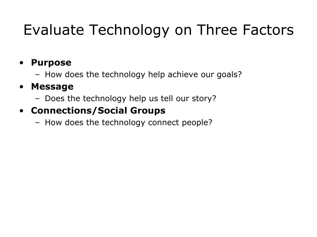Evaluate Technology on Three Factors