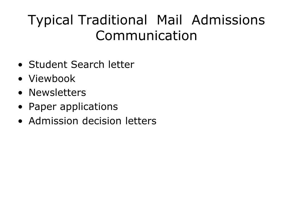 Typical Traditional  Mail  Admissions Communication