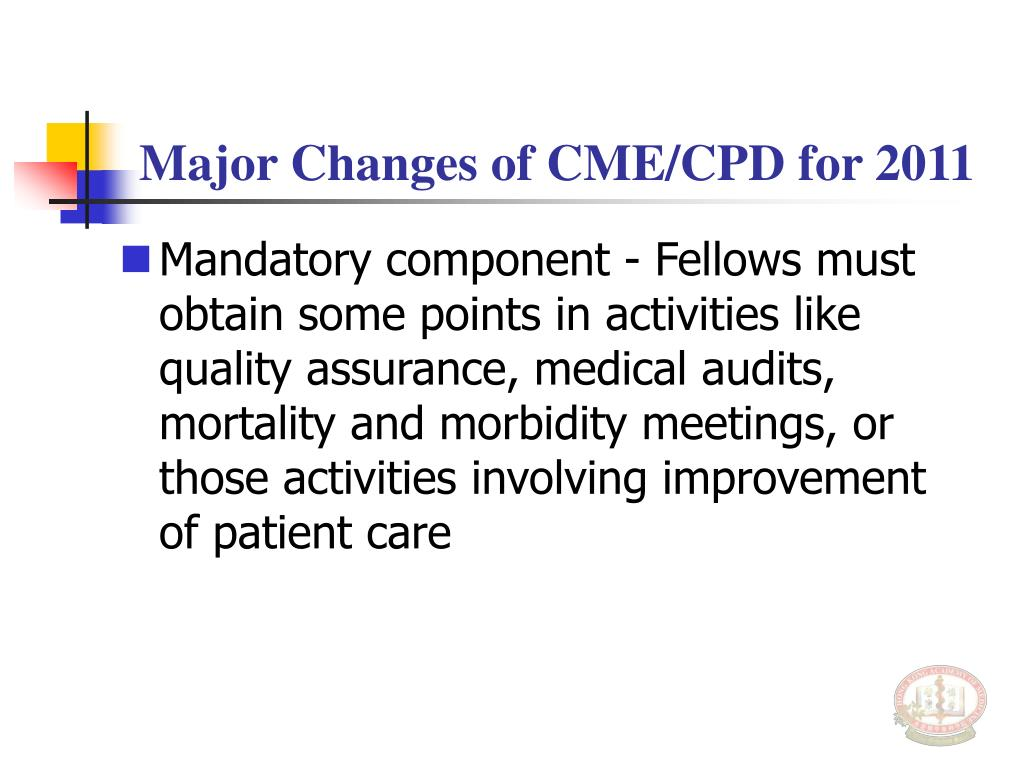 Major Changes of CME/CPD for 2011