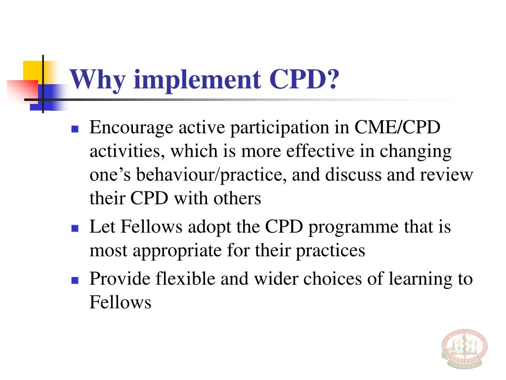 Why implement CPD?