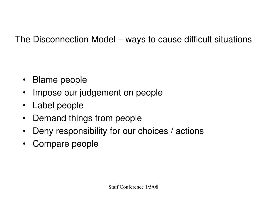 The Disconnection Model – ways to cause difficult situations