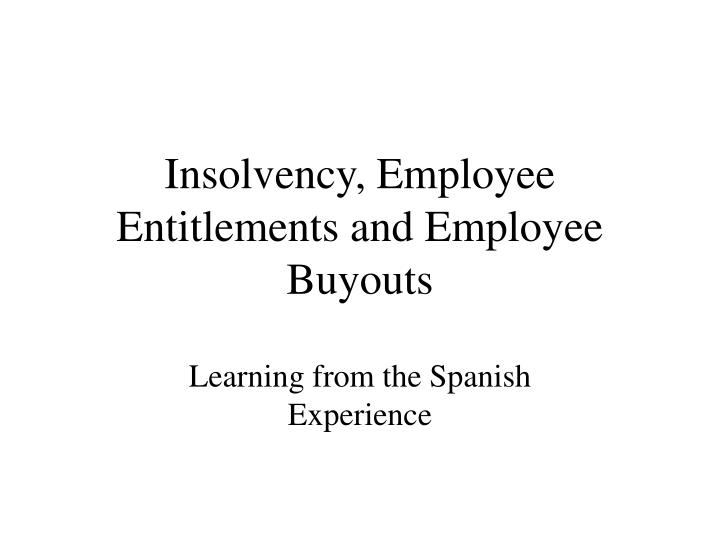 Insolvency employee entitlements and employee buyouts l.jpg