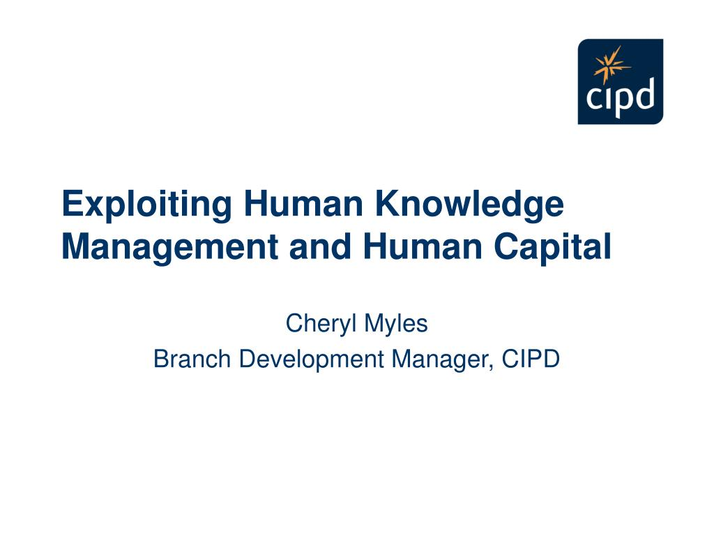 Exploiting Human Knowledge Management and Human Capital