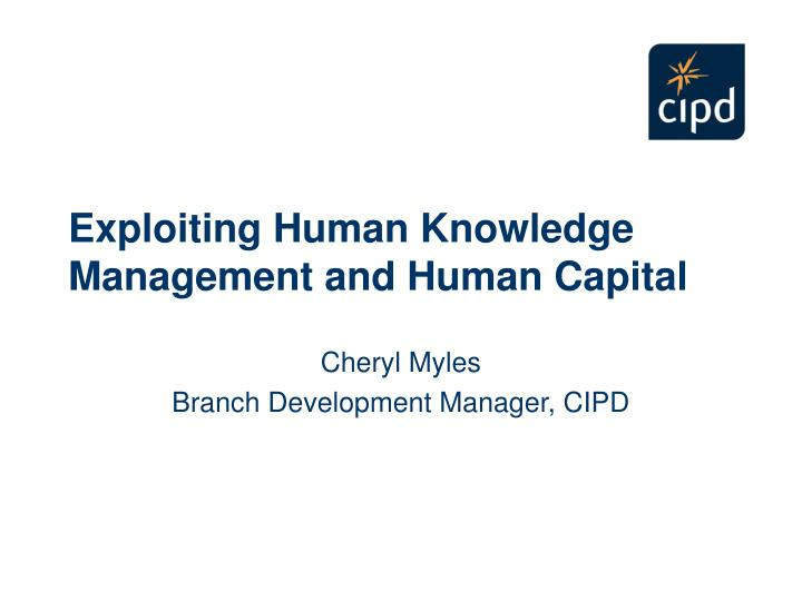 Exploiting human knowledge management and human capital l.jpg