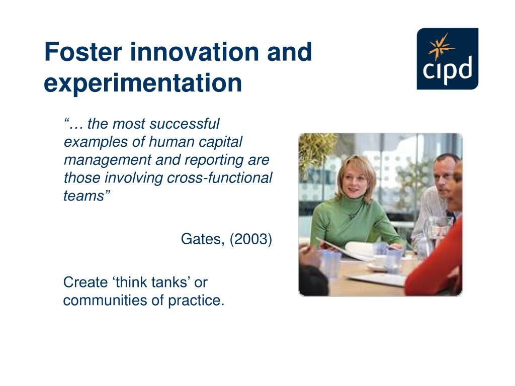 Foster innovation and experimentation