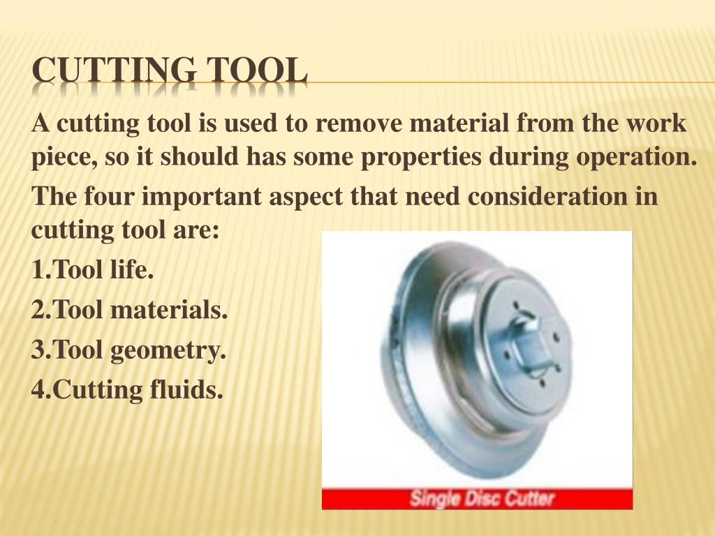 A cutting tool is used to remove material from the work piece, so it should has some properties during operation.
