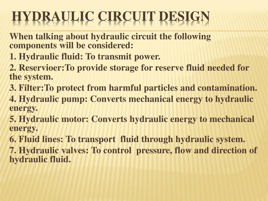 When talking about hydraulic circuit the following components will be considered: